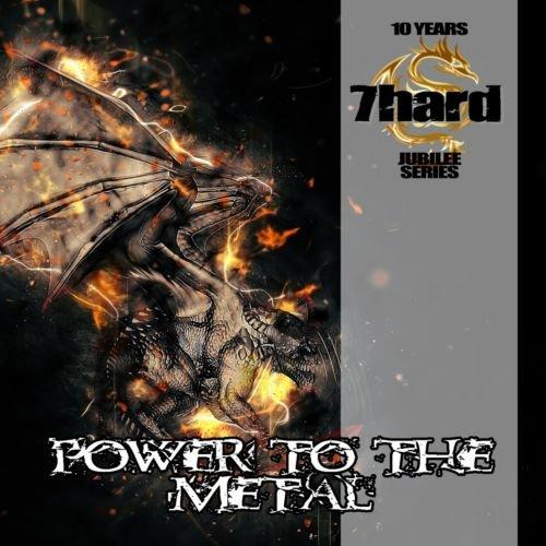 Various Artists – Power to the Metal (7Hard Jubilee Series) (2018)