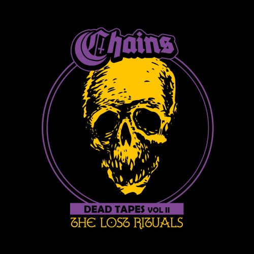 Chains - Dead Tapes Vol II: The Lost Rituals (2018)