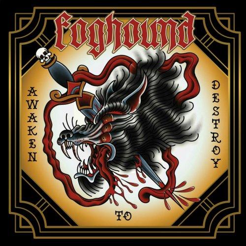 Foghound - Awaken to Destroy (2018)