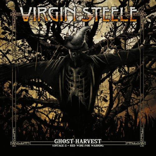 Virgin Steele -  Ghost Harvest - Vintage II - Red Wine for Warning (2018)