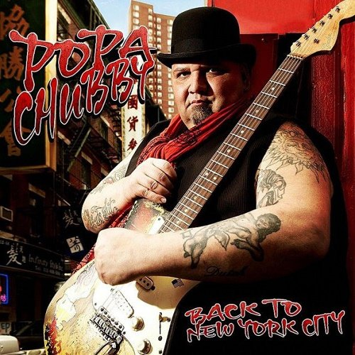 Popa Chubby - Back To New York City (2011)
