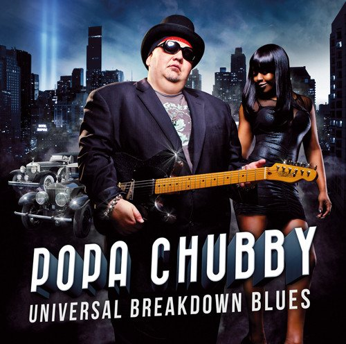 Popa Chubby - Universal Breakdown Blues (2013)