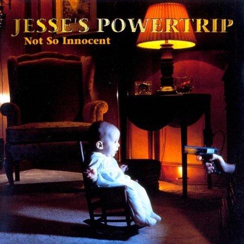 Jesse's Powertrip - Not So Innocent (1999)