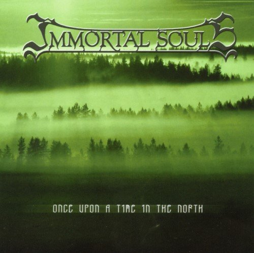 Immortal Souls - Оnсе Uроn А Тimе In Тhе Nоrth [2СD] (2005)