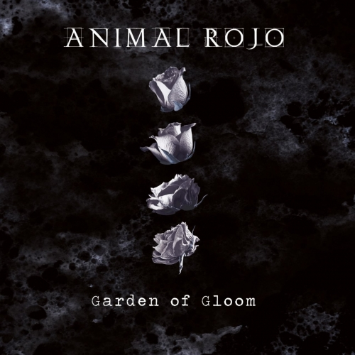 Animal Rojo - Garden of Gloom (2018)