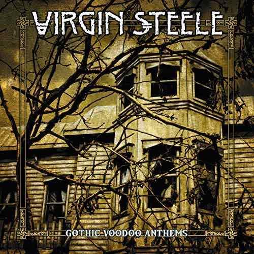 Virgin Steele - Gothic Voodoo Anthems (2018)
