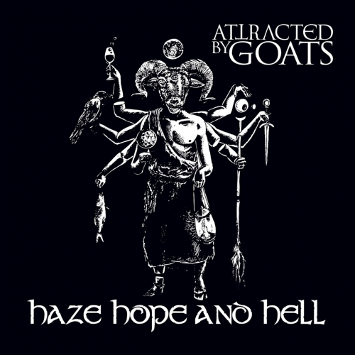 Attracted By Goats - Haze Hope and Hell (2018)