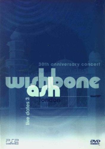 Wishbone Ash - Live Dates 3 - 30th Anniversary Concert (2000)