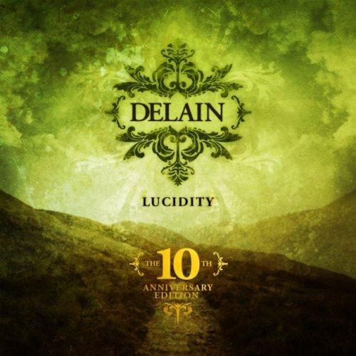 Delain - Luсiditу: Тhе 10th Аnnivеrsаrу Еditiоn (2006) [2016]