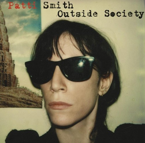 Patti Smith - Outside Society (2011)