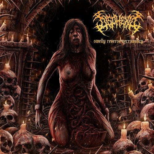 Disphexia - Smelly Reverse Necromancy (2018)