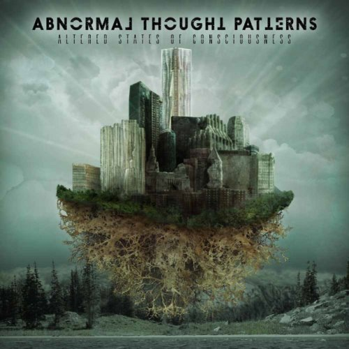Abnormal Thought Patterns - Аltеrеd Stаtе Оf Соnsсiоusnеss (2015)