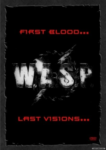 W.A.S.P. – First Blood… Last Visions (1993/2007)