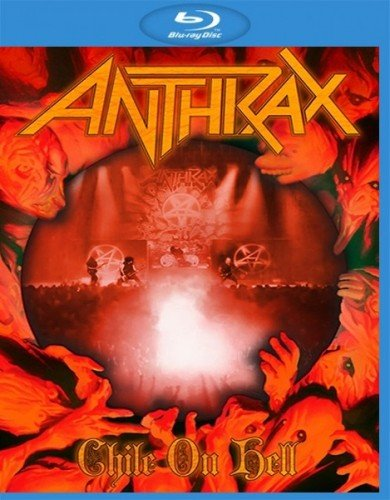 Anthrax - Chile On Hell (2014) (BDRip, 720p)