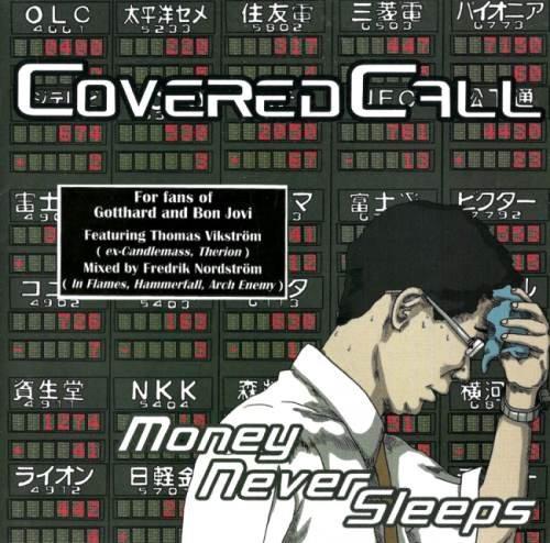 Covered Call - Моnеу Nеvеr Slеерs (2009)