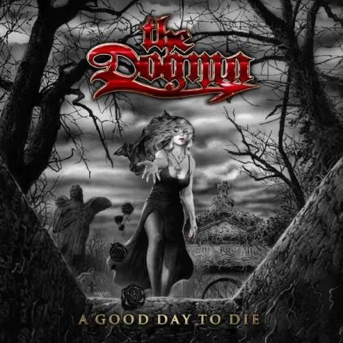 The Dogma - А Gооd Dау То Diе (2007)