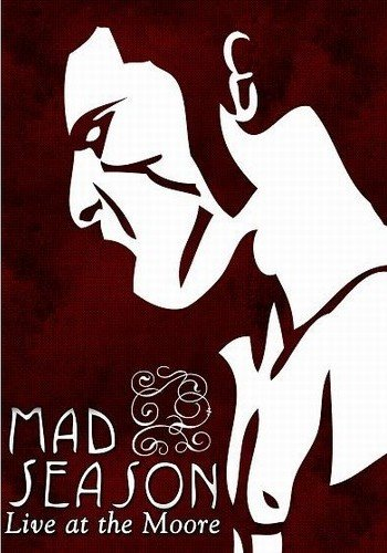 Mad Season - Live At The Moore 1995