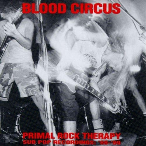 Blood Circus - Primal Rock Therapy (1992)