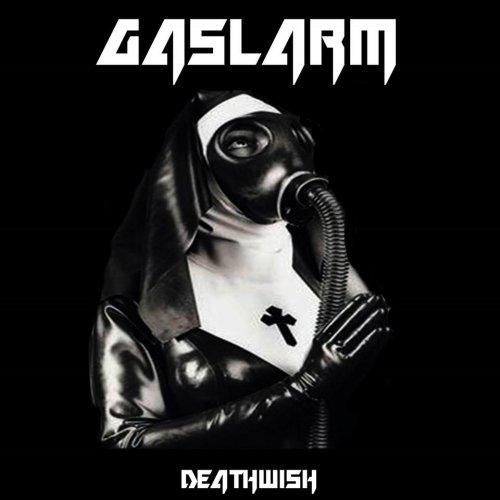 Gaslarm - Deathwish (2018)