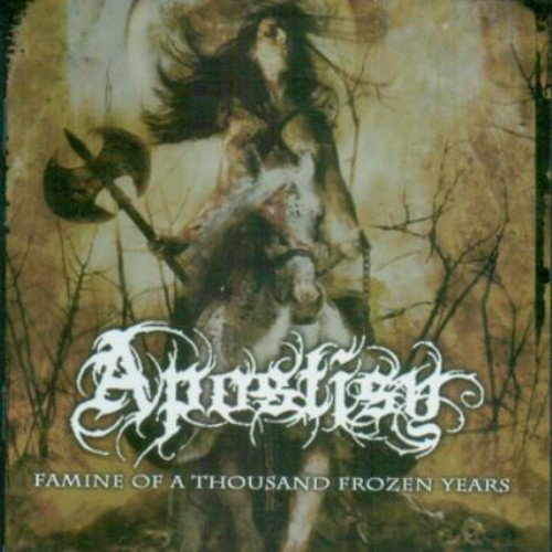 Apostisy - Famine Of A Thousand Frozen Years (2007)