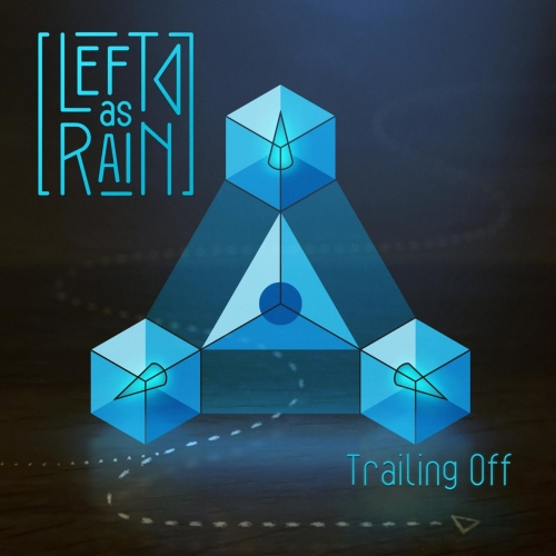 Left As Rain - Trailing Off (2018)