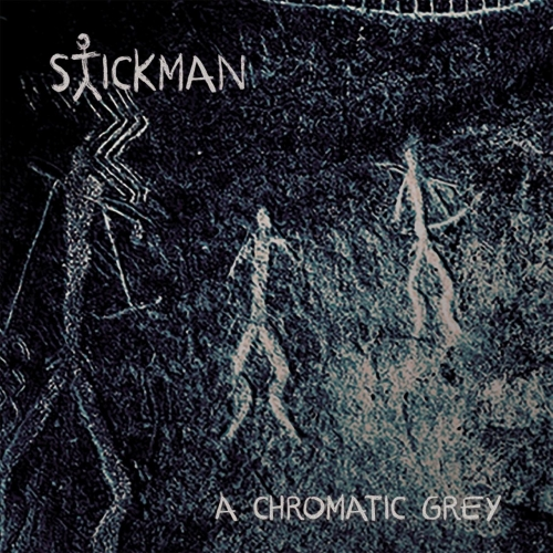 Stickman - A Chromatic Grey (2018)