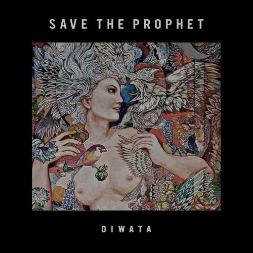 Save The Prophet - Diwata (2018)