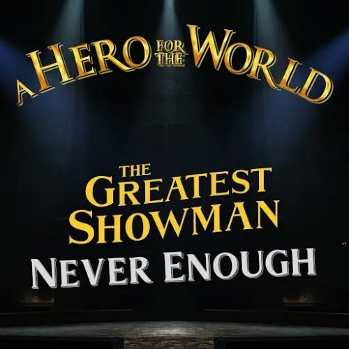 A Hero For The World - The Greatest Showman: Never Enough (EP) (2019)