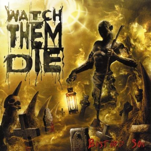 Watch Them Die - Ваstаrd Sоn (2005)