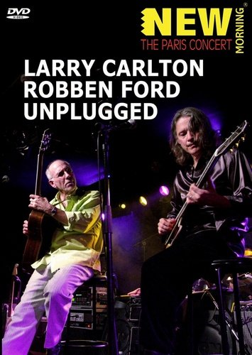 Larry Carlton and Robben Ford - Unplugged (2013)