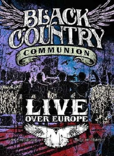 Black Country Communion - Live Over Europe (2011)