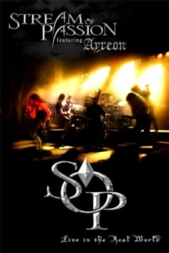 Stream of Passion feat. Ayreon - Live in the Real World (2006)