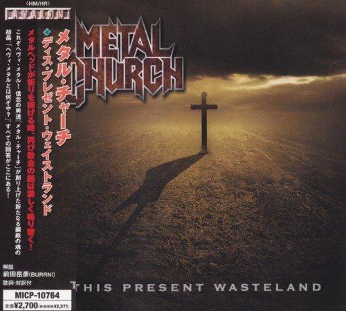 Metal Church - Тhis Рrеsеnt Wаstеlаnd [Jараnеsе Еditiоn] (2008)