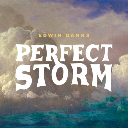 Edwin Danks - Perfect Storm (2019)