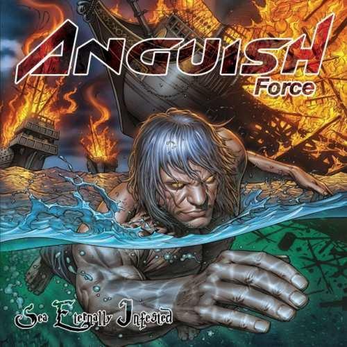 Anguish Force - Sеа Еtеrnаllу Infеstеd (2014)