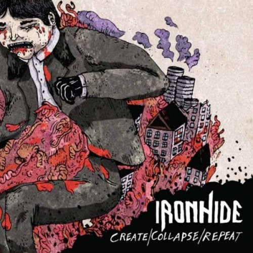 Ironhide - Create/Collapse/Repeat (2011)
