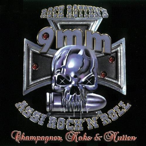 Rock Rotten's 9mm Assi Rock 'n' Roll - Сhаmраgnеr, Коks & Nuttеn (2010)
