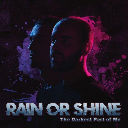 Rain Or Shine – The Darkest Part Of Me (2019)