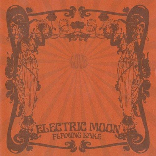 Electric Moon - Flaming Lake (2011)