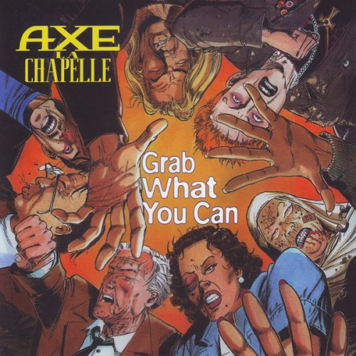 Axe La Chapelle - Grab What You Can (1994)