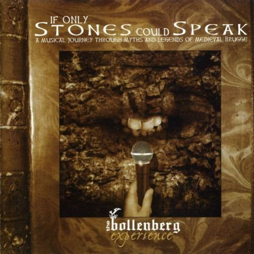 The Bollenberg Experience - If Only Stones Could Speak (2002)
