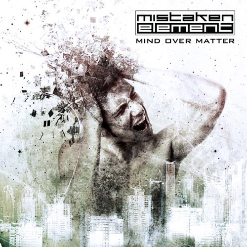 Mistaken Element - Mind Over Matter (2009)
