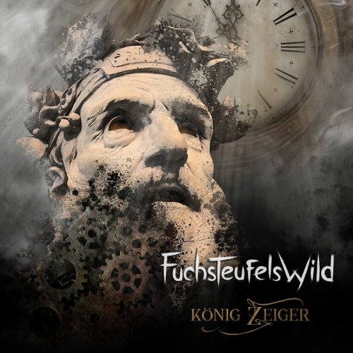 Fuchsteufelswild - König Zeiger (2019)