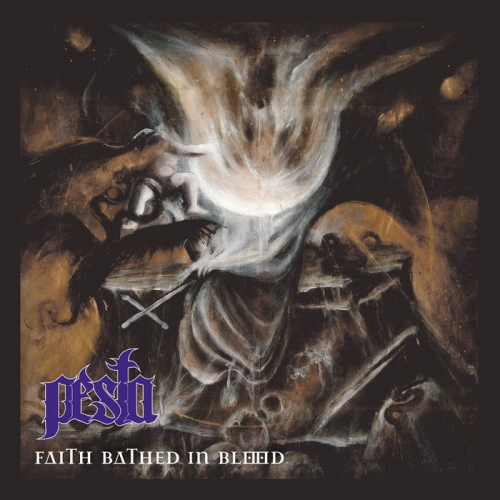 Pesta - Faith Bathed in Blood (2019)