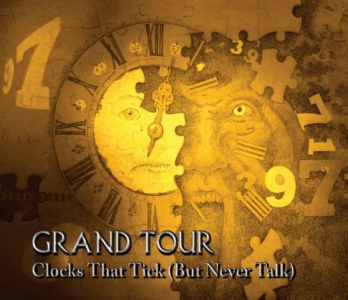 Grand Tour - Сlосks Тhаt Тiсk (Вut Nеvеr Таlk) (2019)