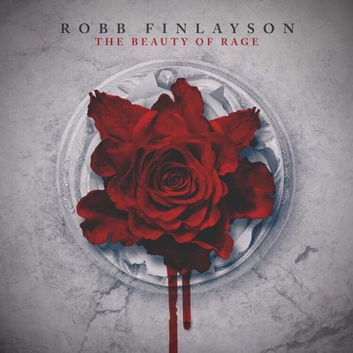 Robb Finlayson - The Beauty of Rage (2019)