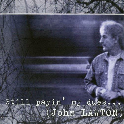 John Lawton - Still Рауin' Му Duеs То Тhе Вluеs (2000)