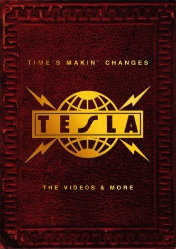 Tesla - Time's Makin' Changes. The Videos & More (2002)