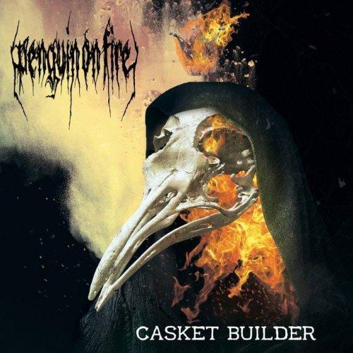 Penguin on Fire - Casket Builder (2019)