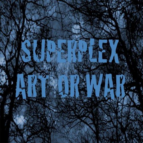Superplex - Art or War (2019)